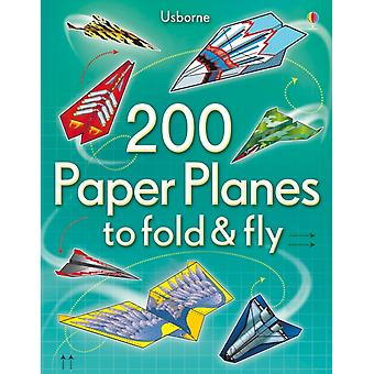 200 Paper Planes to Fold and Fly (Paperback) by Tudor Andy