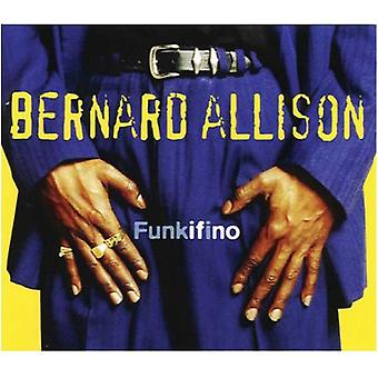 Bernard Allison - Funkifino [CD] USA import