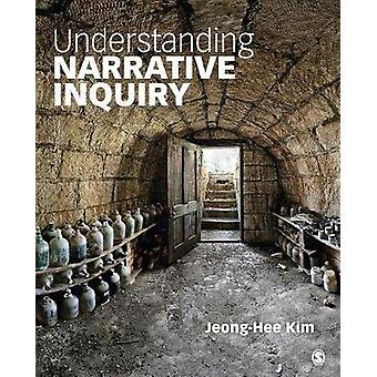 Understanding Narrative Inquiry by JeongHee Kim