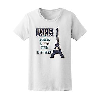Paris A Good Idea, Lets Travel Tee Women's -Image by Shutterstock