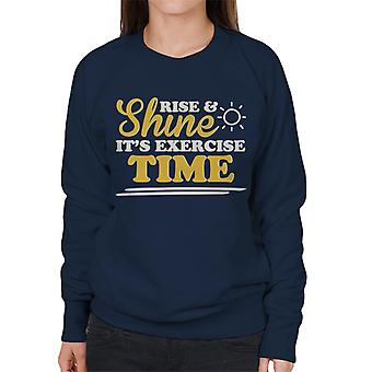 Rise And Shine Its Exercise Time Women's Sweatshirt