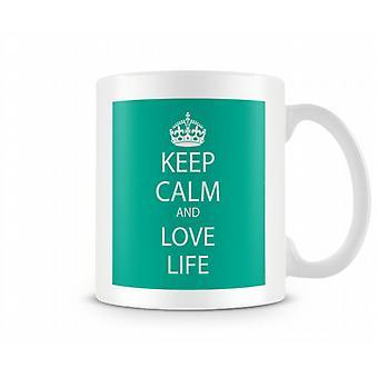 Keep Calm And Love Life Printed Mug