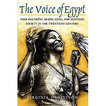 The Voice of Egypt - Umm Kulthum - Arabic Song and Egyptian Society in