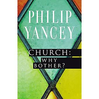 Church - Why Bother? by Philip Yancey - Eugene H. Peterson - 978031034