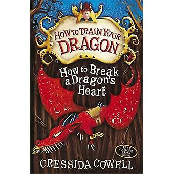 How to Break a Dragon's Heart - Book 8 by Cressida Cowell - 9780340996