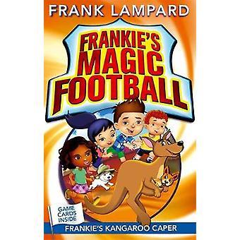 Frankie's Kangaroo Caper by Frank Lampard - Luella Wright - 978034912
