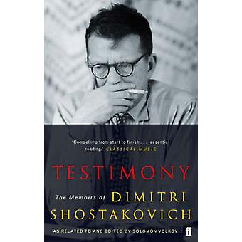 Testimony - The Memoirs of Dmitri Shostakovich as Related to and Edite