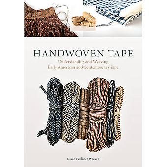 Handwoven Tape - Understanding and Weaving Early American and Contempo