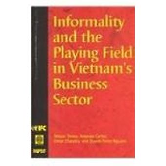 Informality and the Playing Field in Vietnam's Business Sector by Sto