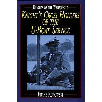 Cavaleiros da Wehrmacht - cruzado titulares do cavaleiro do u-boat Servic