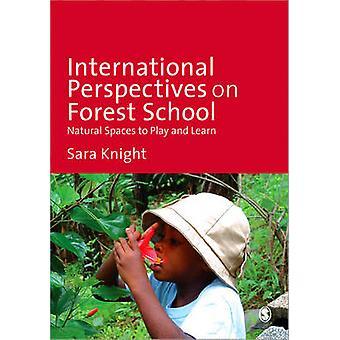 Internationale Perspektiven auf die Waldschule - Naturräume zu spielen eine