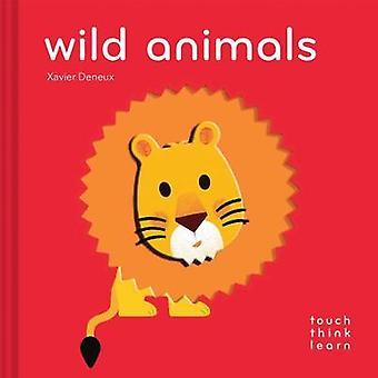 TouchThinkLearn - Wild Animals by Xavier Deneux - 9781452162881 Book