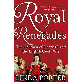Royal Renegades - barn till Charles I och engelska inbördeskriget