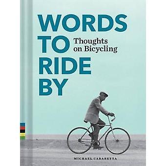 Woorden to Ride door - gedachten over het fietsen door Michael Carabetta - 978145