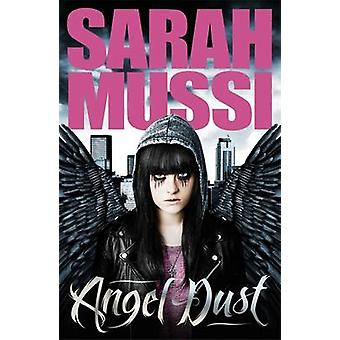 Angel Dust by Sarah Mussi - Rachel Briscoe - 9781471400025 Book