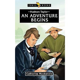 Hudson Taylor - un'avventura comincia da Catherine MacKenzie - 978178191