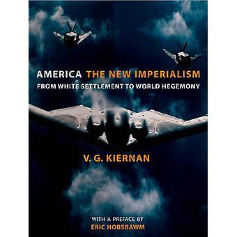 Amerika-den nye imperialisme - neoimperialismen - fra hvid Settlem