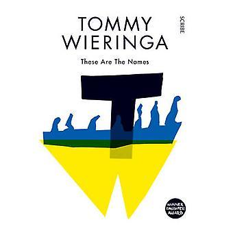 Dessa är namnen av Tommy Wieringa - Sam Garrett - 9781922247841 B