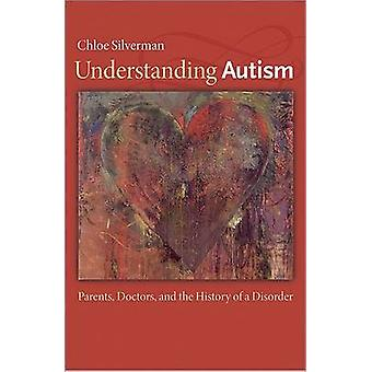 Understanding Autism - Parents - Doctors - and the History of a Disord