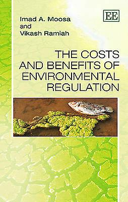 The Costs and Benefits of Environmental Regulation by Imad A. Moosa -