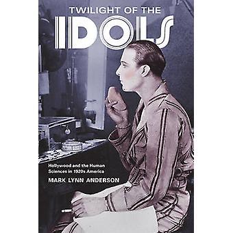 Dämmerung der Idole - Hollywood und die menschlichen Wissenschaften in 1920er Jahren Amer