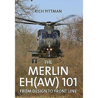 The Merlin EH(AW) 101 - From Design to Front Line by Rich Pittman - 97