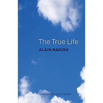 The True Life - A Plea for Corrupting the Young by Alain Badiou - 9781