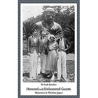 Honored and Dishonored Guests: Westerners in Wartime Japan (Harvard East Asian Monographs)