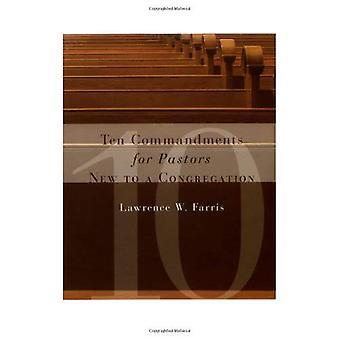I dieci comandamenti per i pastori di nuovi ad una Congregazione