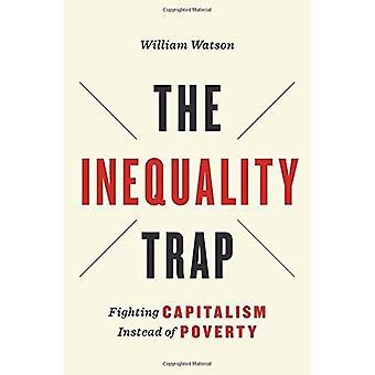 Ulikhet fellen: Fighting kapitalismen i stedet for fattigdom (UTP innsikt)