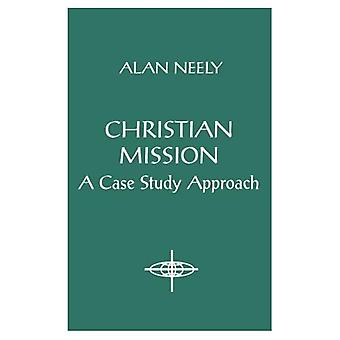 Christian Mission: A Case Study Approach