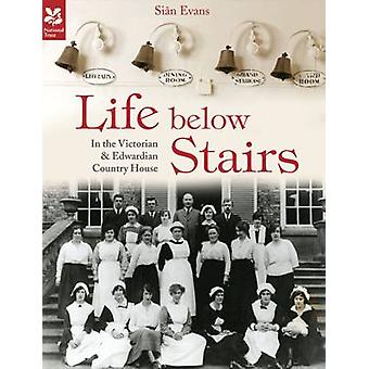Life Below Stairs - In the Victorian and Edwardian Country House by Si