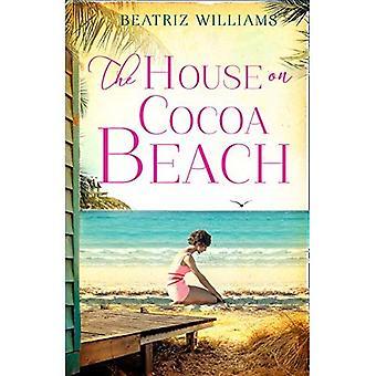 Het huis op de Cocoa Beach: een ingrijpende epische liefdesverhaal, perfect voor liefhebbers van historische romance