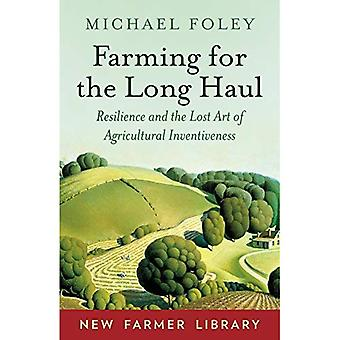 Farming for the Long Haul:� Resilience and the Lost Art of Agricultural Inventiveness