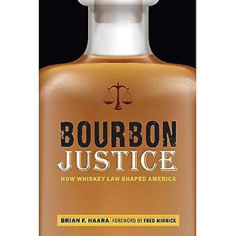 Bourbon rättvisa: hur whisky lag formade Amerika