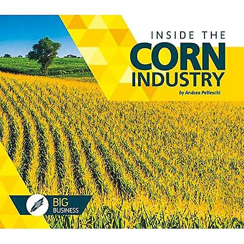 Inside the Corn Industry (Big Business)