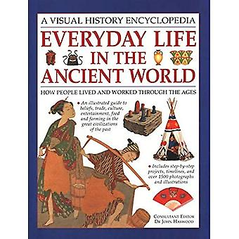 Everyday Life in the Ancient World: How people lived and worked through the ages