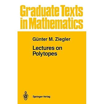 Lectures on Polytopes (Graduate Texts in Mathematics) (Graduate Texts in Mathematics)