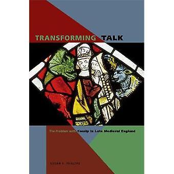 Verwandelnde Gespräch das Problem mit Klatsch in späten mittelalterlichen England von Phillips & Susan E.