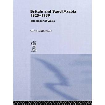 Britain and Saudi Arabia 19251939 by Leatherdale & Clive