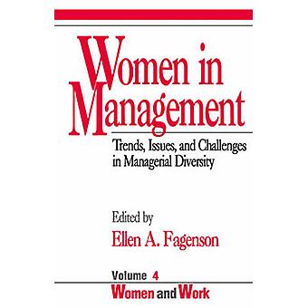 Women in Management Trends Issues and Challenges in Managerial Diversity by Fagenson & Ellen A.