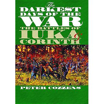 The Darkest Days of the War by Cozzens & Peter