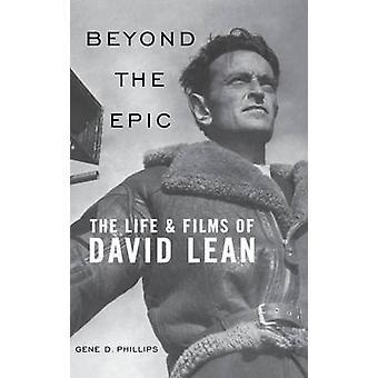 Au-delà de l'épopée de la vie et Films de David Lean par Phillips & gène D.