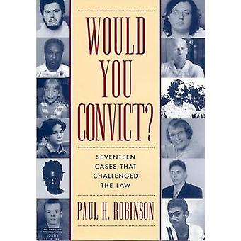 Would You Convict by Robinson & Paul H.