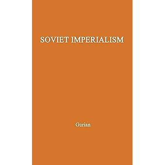 Soviet Imperialism Its Origins and Tactics A Symposium by Unknown