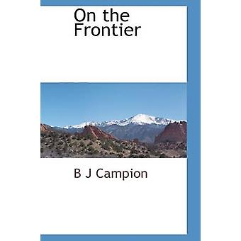 On the Frontier by Campion & B J