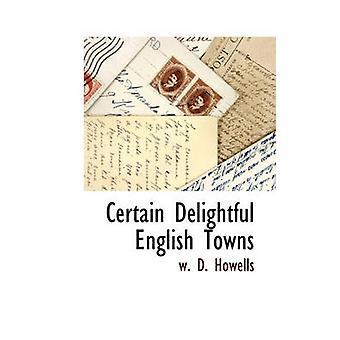 Vissa härliga engelska städer av Howells & W. D.
