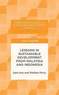 Lessons in Sustainable DevelopHommest from Malaysia and Indonesia by Hsu & Sara