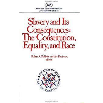 Slavery and Its Consequences - The Constitution - Equality and Race by