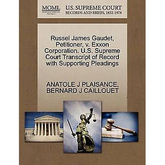 Russel James Gaudet Petitioner v. Exxon Corporation. U.S. Supreme Court Transcript of Record with Supporting Pleadings by PLAISANCE & ANATOLE J